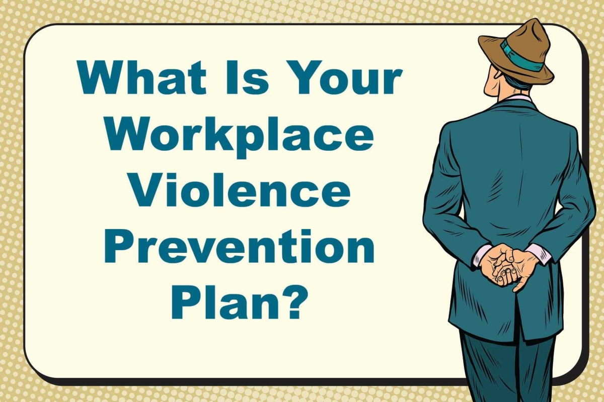 What is Your Workplace Violence Prevention Plan?