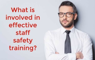 What is Effective Staff Safety Training?