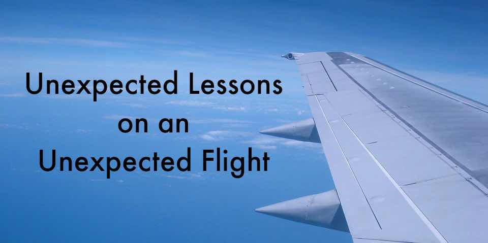 Unexpected Lessons on an Unexpected Flight