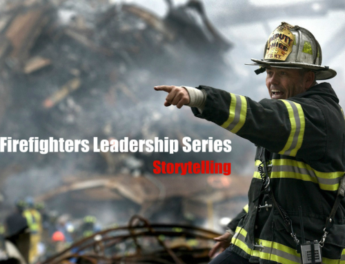Firefighter Leaders Lead Through Storytelling – Make Reality Relateable